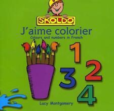 J'aime colorier (skoldo Primary Francés ESQUEMA) por Lucy MONTGOMERY