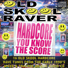 😊 Old Skool Raver HARDCORE YOU KNOW THE SCORE NEW MIX CD 16 Rave Tunes 1990s 😊