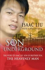 Son of the Underground: The Story Of Isaac Liu, Son Of Brot... by Kaul, Albrecht