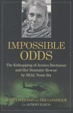 Impossible Odds: The Kidnapping of Jessica Buchanan and Her Dramatic Rescue by S