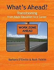 What's Ahead?: Transitioning from Adult Education to a Career Paperback