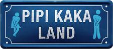 Pipi Kaka - Land Toilette Klo WC 28 x 12 cm Spruch Deko Blechschild 1974