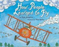 How People Learned to Fly (Let's-Read-and-Find-Out Science 2) by Fran Hodgkins