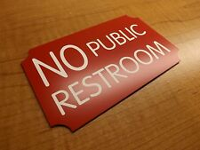 Engraved NO PUBLIC RESTROOM Door Sign | Office Wall Plaque Restaurant Plate Red