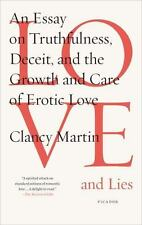 Love and Lies : An Essay on Truthfulness, Deceit, and the Growth and Care of...