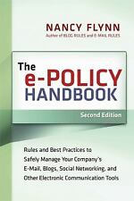 The e-Policy Handbook: Rules and Best Practices to Safely Manage Your Company's