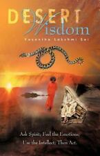 Desert Wisdom : Ask the Spirit, Feel the Emotions, Use the Intellect, and Act...