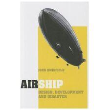 Airship: Design, Development and Disaster, Swinfield, John, Good Book