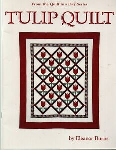 Tulip Quilt Pattern Book Eleanor Burns Quilt in a Day Series