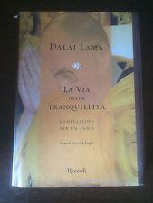 LA VIA DELLA TRANQUILLITA' - Dalai Lama - Rizzoli - 2000