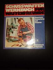Schusswaffen Werkbuch für Waffenfreunde Heymann Schusswaffen-Werkbuch