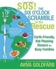 SOS! The Six OClock Scramble to the Rescue: Earth-Friendly, Kid-Pleasing Dinne