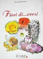 Fiori di... versi - Maria Di Blasio Ricci - Libro nuovo in offerta!