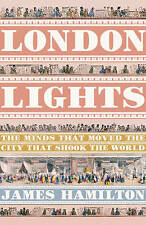 London Lights: The Minds the Moved the City that Shook the World, 1805-51: The M