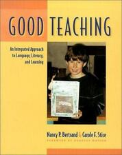 Good Teaching: An Integrated Approach to Language, Literacy, and Learning