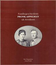 FAMILIEGESCHIEDENIS PRONK - APPELMAN UIT AVENHORN - Piet Houtenbos & Joop Pronk