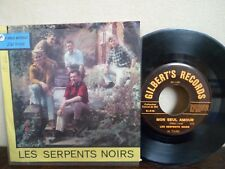 """COLLECTOR - 7"""" LES SERPENTS NOIRS - Mon seul Amour - GILBERT'S RECORDS 1.001"""
