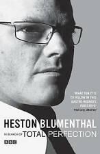 In Search of Total Perfection by Blumenthal, Heston