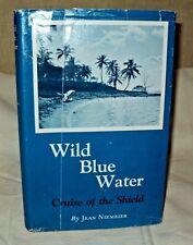 Wild Blue Water Cruise of the Shield by Niemeier hc 1962 40 foot Power Boat