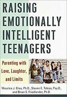 Raising Emotionally Intelligent Teenagers : Parenting with Love, Laughter, and L