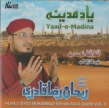 ALHAJJ SYED MUHAMMAD REHAN RAZA QADRI VOL 5 YAAD-E-MADINA NEW CD - FREE UK POST