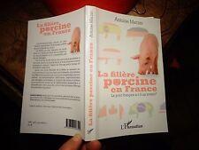 Antoine Marzio LA FILIERE PORCINE EN FRANCE / Elevage de Porc LE COCHON 2013