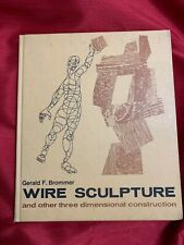 WIRE SCULPTURE AND OTHER THREE DIMENSIONAL CONSTRUCTION Brommer 1968 Hardcover