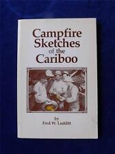 CAMPFIRE SKETCHES OF THE CARIBOO BOOK FRED W. LUDDITT 1980 PRINTED IN CANADA