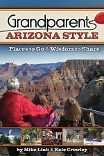 Grandparents Arizona Style: Places to Go & Wisdom to Share (Grandparents with St