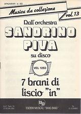 7 BRANI DI LISCIO dall'Orchestra SANDRINO PIVA # SPARTITO - Strumenti in DO