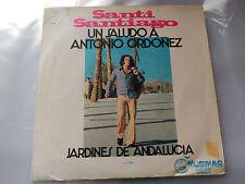 SINGLE SANTI SANTIAGO - UN SALUDO A ANTONIO ORDOÑEZ - MUSIMAR SPAIN 1973 VG/VG+