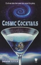Cosmic Cocktails by Sarah Hoyt, Stephen Mohan, Phaedra Weldon, Annie Reed PB new
