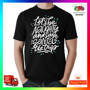 Lets Be Naughty & Save Santa The Trip TShirt T-Shirt Tee Christmas Xmas Funny