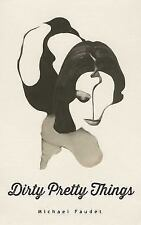 NEW - Dirty Pretty Things (Michael Faudet) by Faudet, Michael