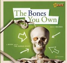 ZigZag: The Bones You Own : A Book about the Human Body by Becky Baines...