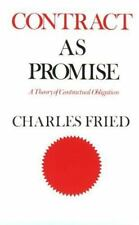 Contract as Promise : A Theory of Contractual Obligation by Charles Fried (1982,