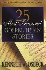 25 Most Treasured Gospel Hymn Stories by Kenneth W. Osbeck (1999, Paperback)
