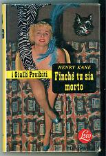 KANE HENRY FINCHE' TU SIA MORTO LONGANESI 1956 I GIALLI PROIBITI 47
