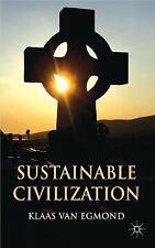 Sustainable Civilization: By Klaas Van Egmond
