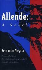 Allende : A Novel by Fernando Alegría (1993, Hardcover)