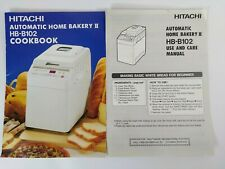 Hitachi Hb-B102 Bread Maker Machine Bakery Owners Manual + Cookbook Recipe