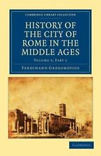 History of the City of Rome in the Middle Ages Volume 5 Part 1 by Ferdinand...