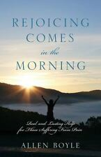 Rejoicing Comes in the Morning : Real and Lasting Help for Those Suffering...