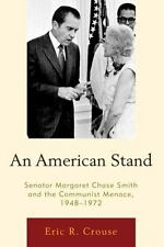 An American Stand: Senator Margaret Chase Smith and the Communist-ExLibrary