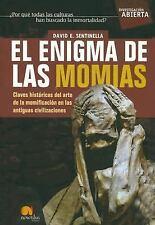 El Enigma de las Momias : Claves Historicas del Arte de la Momifcacion en las An