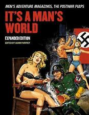 It's A Man's World: Men's Adventure Magazines the Postwar Pulps Expanded Edition