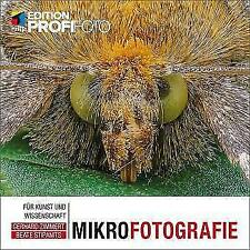 Mikrofotografie (mitp Edition ProfiFoto) von Beate Stipanits und Gerhard Zimmert (2015, Taschenbuch)