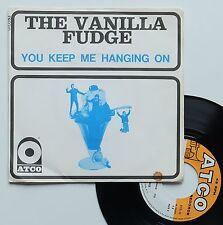 "Vinyle 45T The Vanilla Fudge  ""You keep me hanging on"""