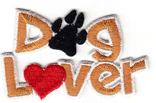 """DOG LOVER"" - DOGS - PETS - PUPPIES - LOVE / Iron On Embroidered Applique Patch"