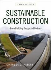 Sustainable Construction : Green Building Design and Delivery by Charles J....